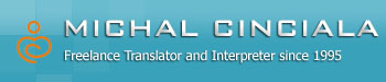 Michal Cinciala - Freelance Translator and Interpreter